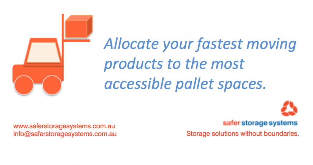 Allocate your fastest products to the most accessible pallet spaces.